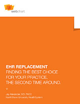 EHR REPLACEMENT: FINDING THE BEST CHOICE THE SECOND TIME AROUND
